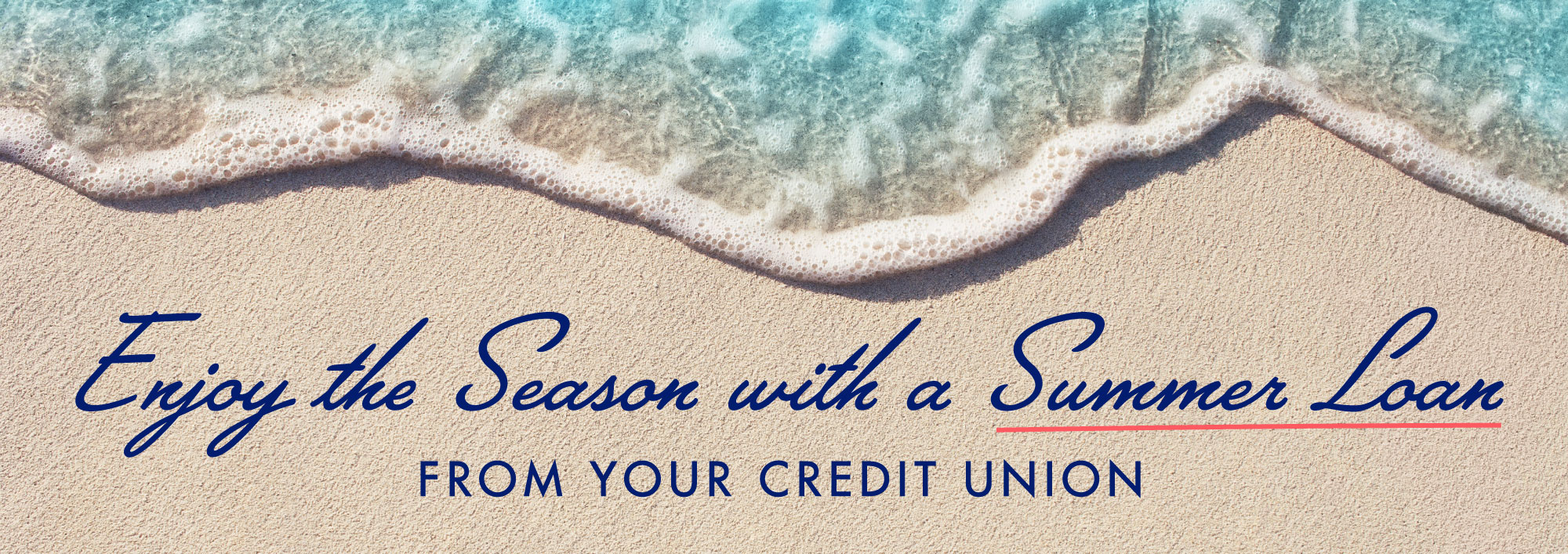 Enjoy the Season with a Summer Loan from Your Credit Union
